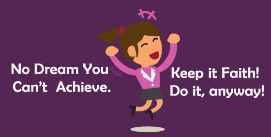 Keep the Faith and Do it anyway